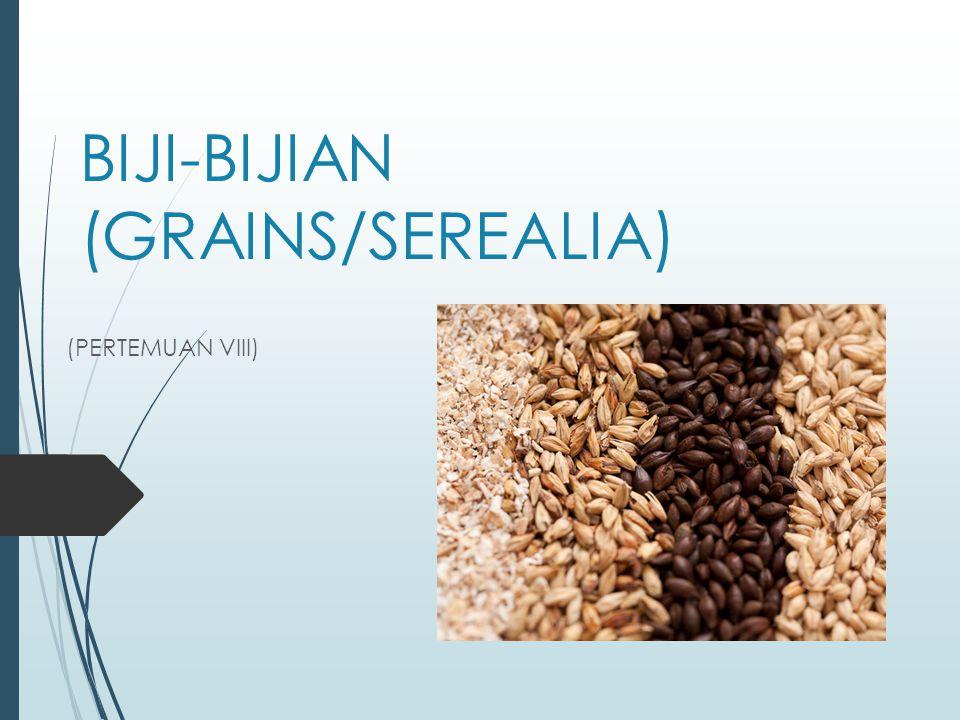 BIJI-BIJIAN (GRAINS/SEREALIA)