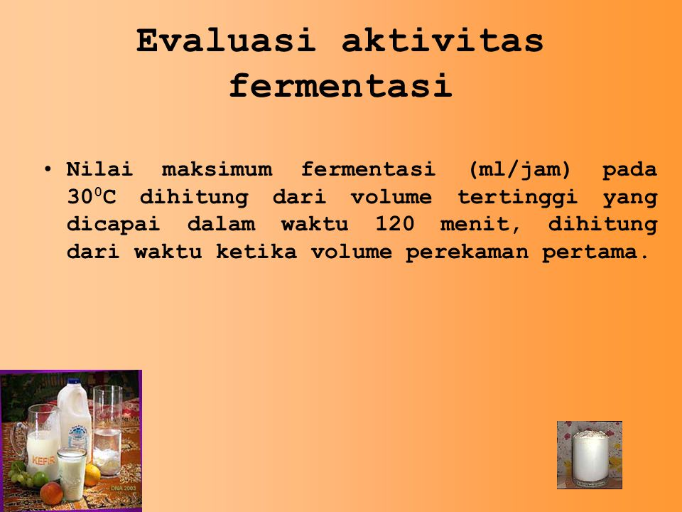 Evaluasi aktivitas fermentasi