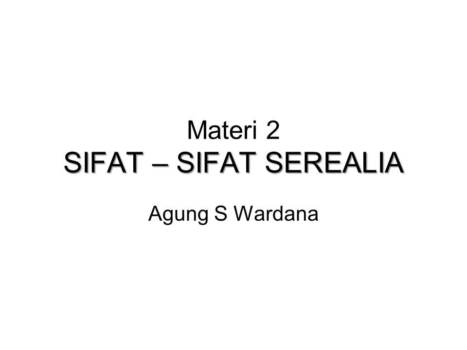 Materi 2 SIFAT – SIFAT SEREALIA