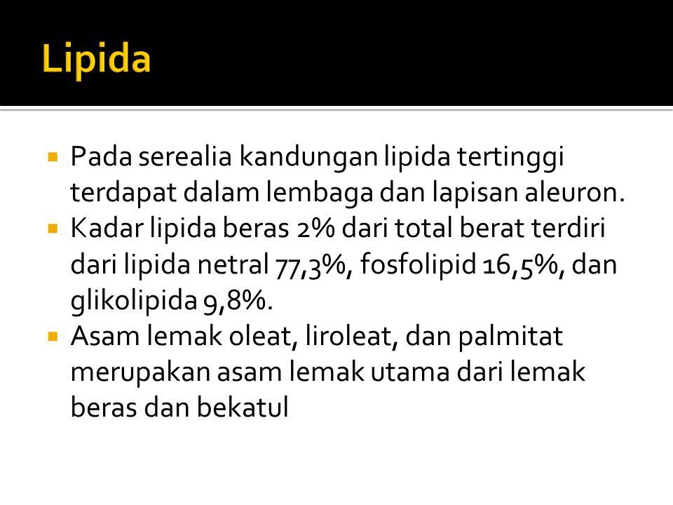 Lipida Pada serealia kandungan lipida tertinggi terdapat dalam lembaga dan lapisan aleuron.
