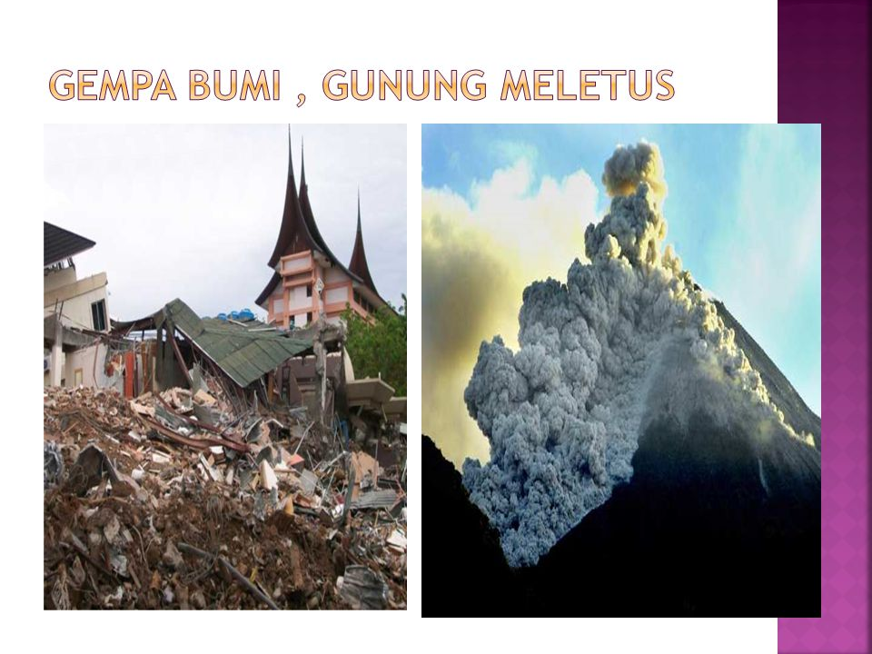Gempa bumi , gunung meletus