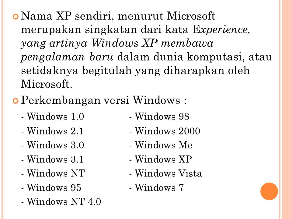 Perkembangan versi Windows : - Windows 1.0 - Windows 98