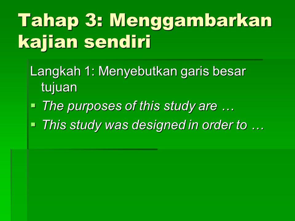 Tahap 3: Menggambarkan kajian sendiri