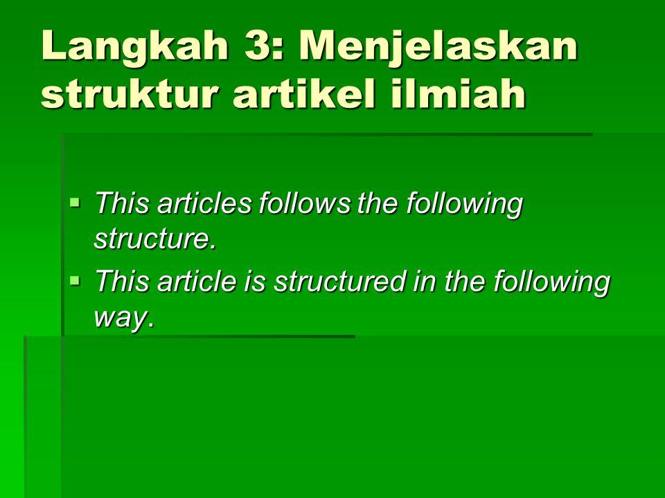 Langkah 3: Menjelaskan struktur artikel ilmiah