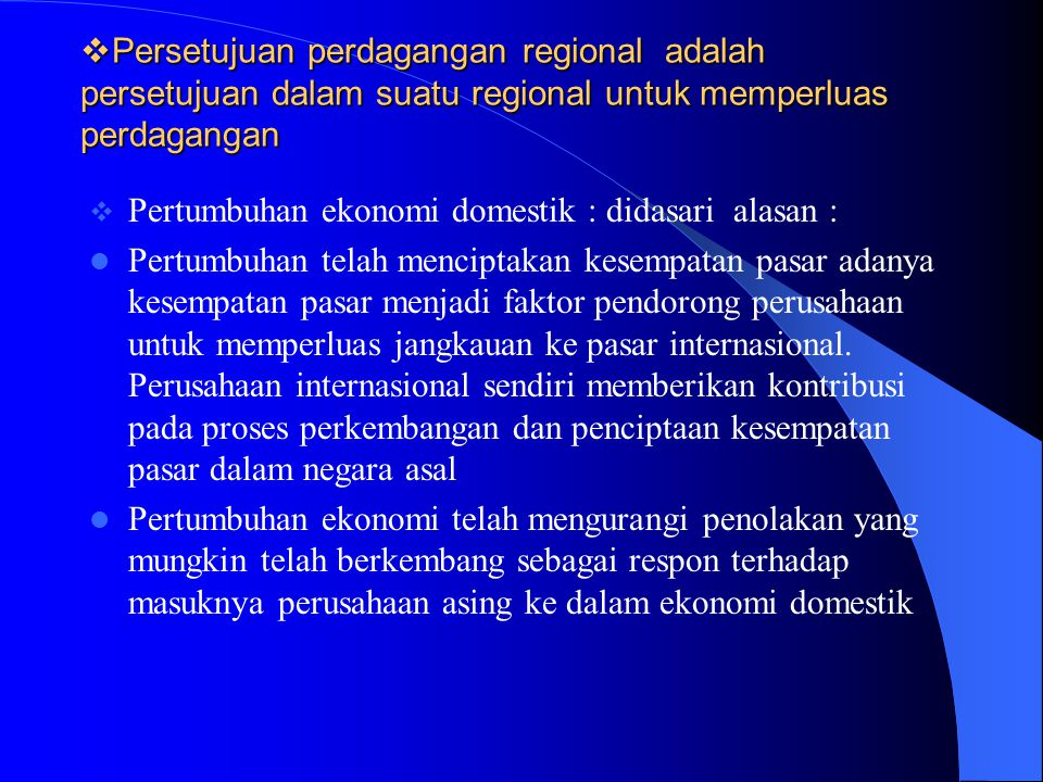 Persetujuan perdagangan regional adalah persetujuan dalam suatu regional untuk memperluas perdagangan