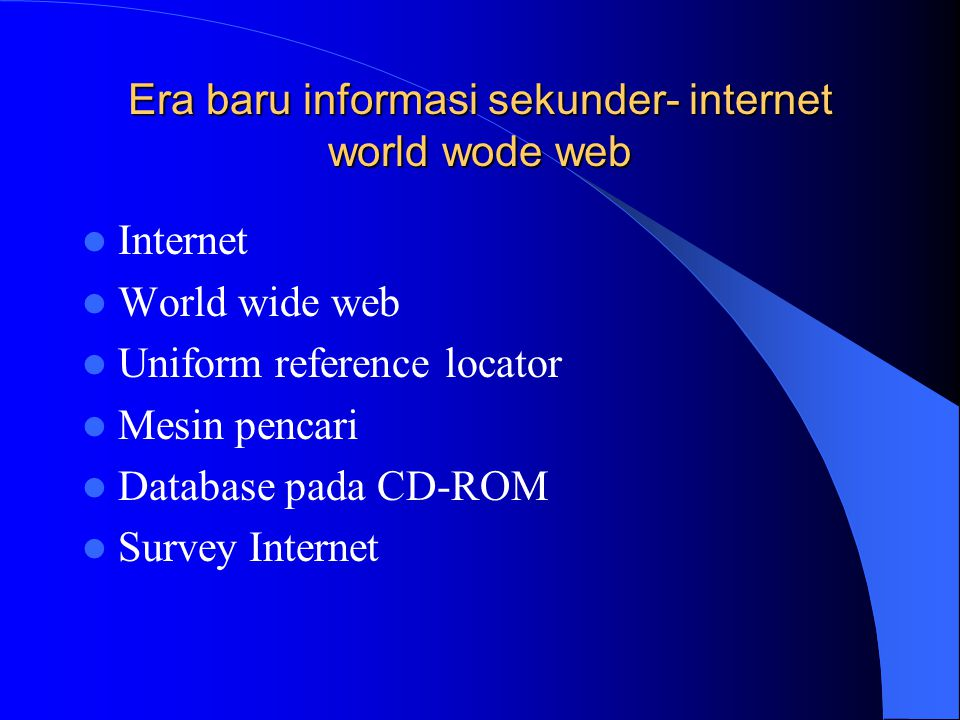 Era baru informasi sekunder- internet world wode web