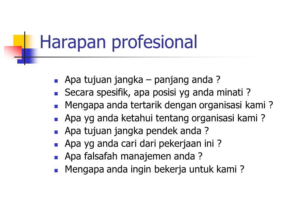 Harapan profesional Apa tujuan jangka – panjang anda