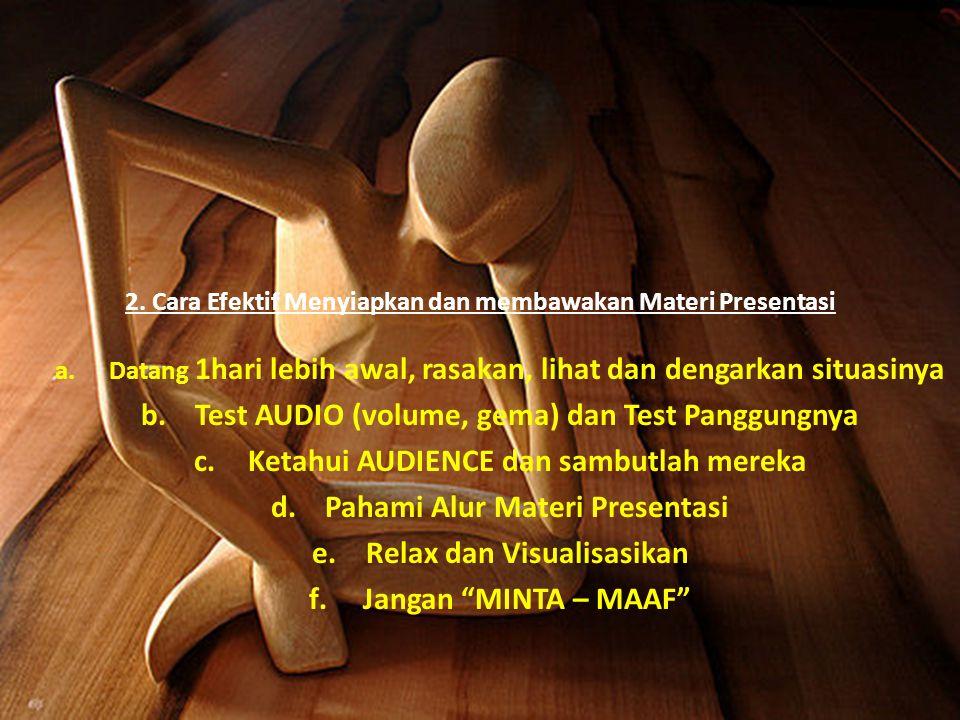 2. Cara Efektif Menyiapkan dan membawakan Materi Presentasi