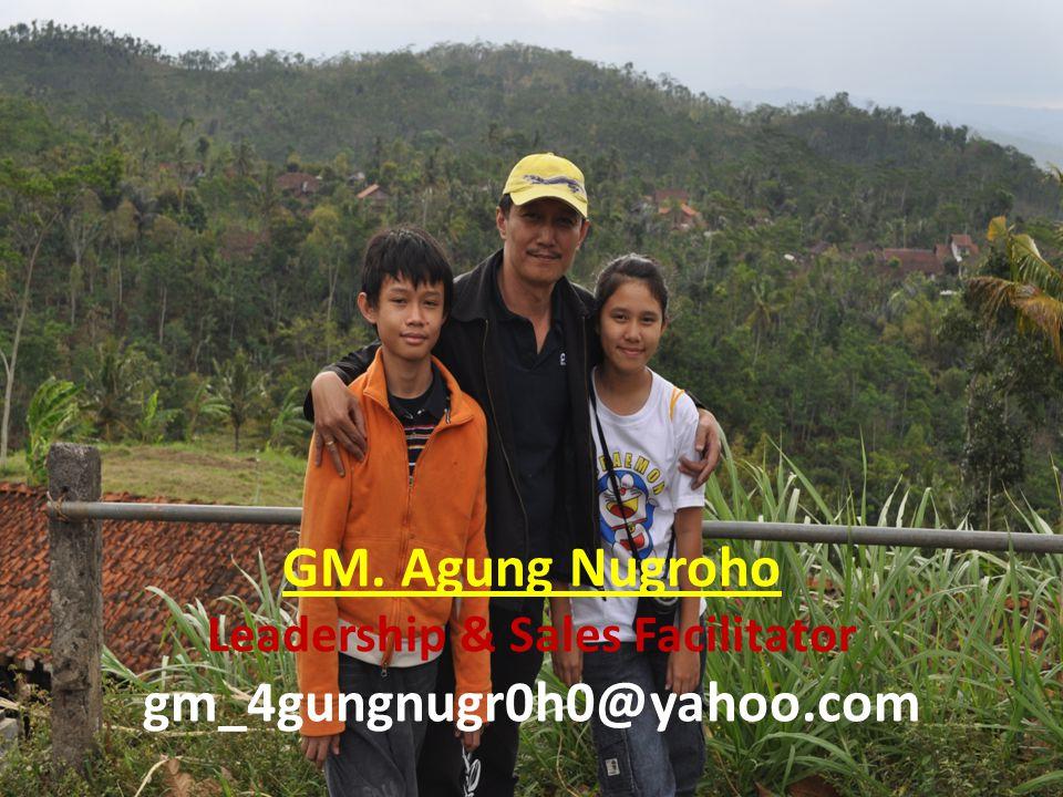 GM. Agung Nugroho Leadership & Sales Facilitator gm_4gungnugr0h0@yahoo