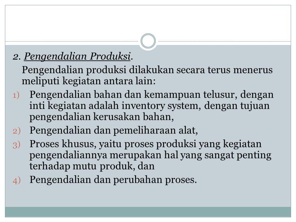 2. Pengendalian Produksi.