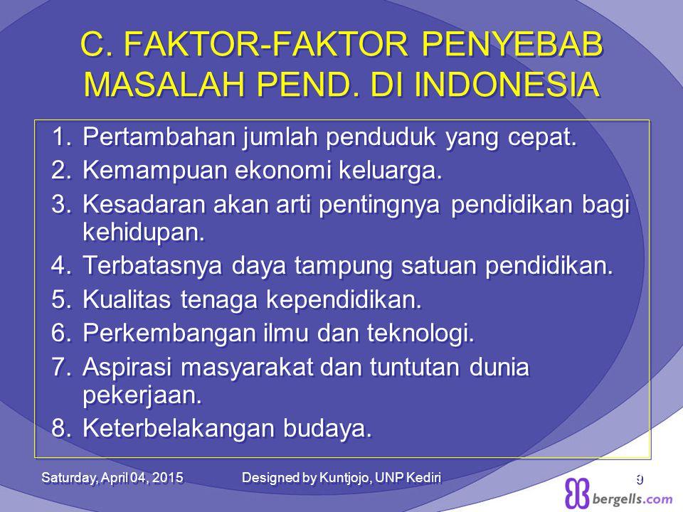 C. FAKTOR-FAKTOR PENYEBAB MASALAH PEND. DI INDONESIA