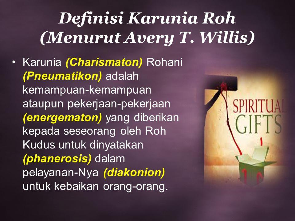 Definisi Karunia Roh (Menurut Avery T. Willis)