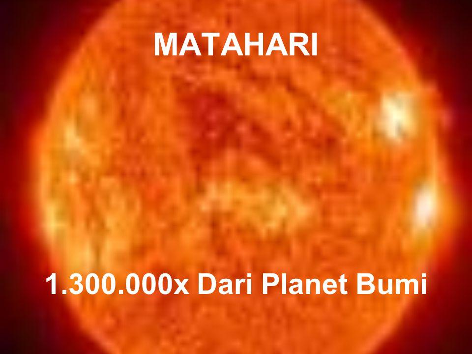 MATAHARI 1.300.000x Dari Planet Bumi