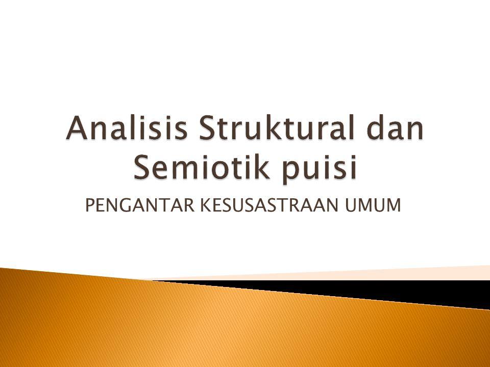 Analisis Struktural dan Semiotik puisi