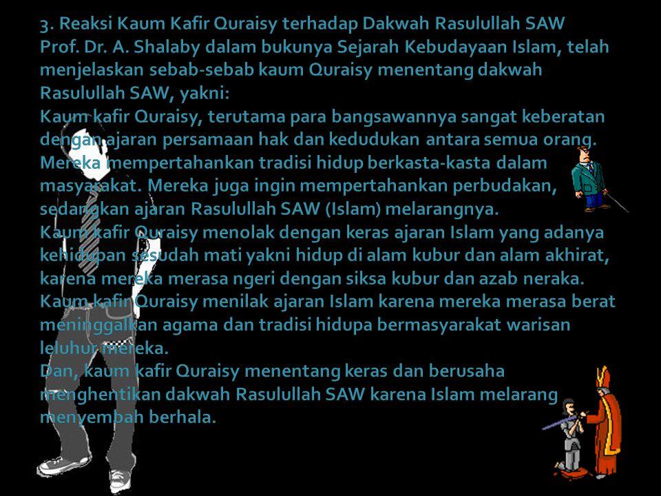3. Reaksi Kaum Kafir Quraisy terhadap Dakwah Rasulullah SAW Prof.