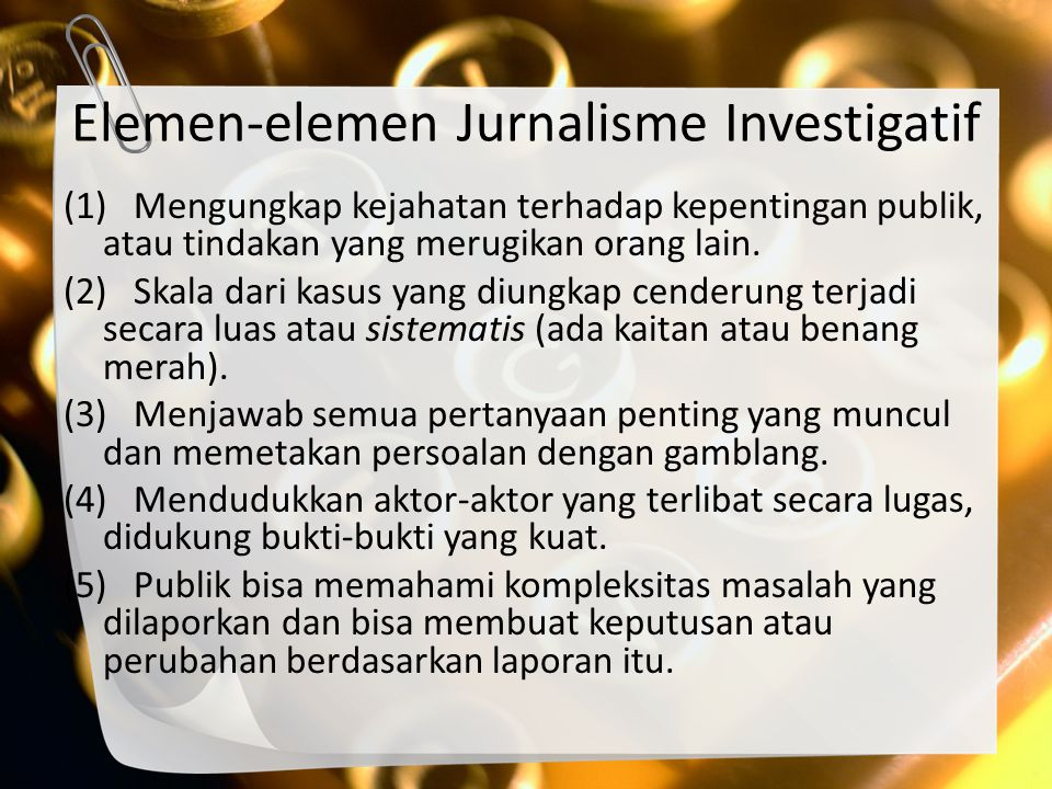 Elemen-elemen Jurnalisme Investigatif