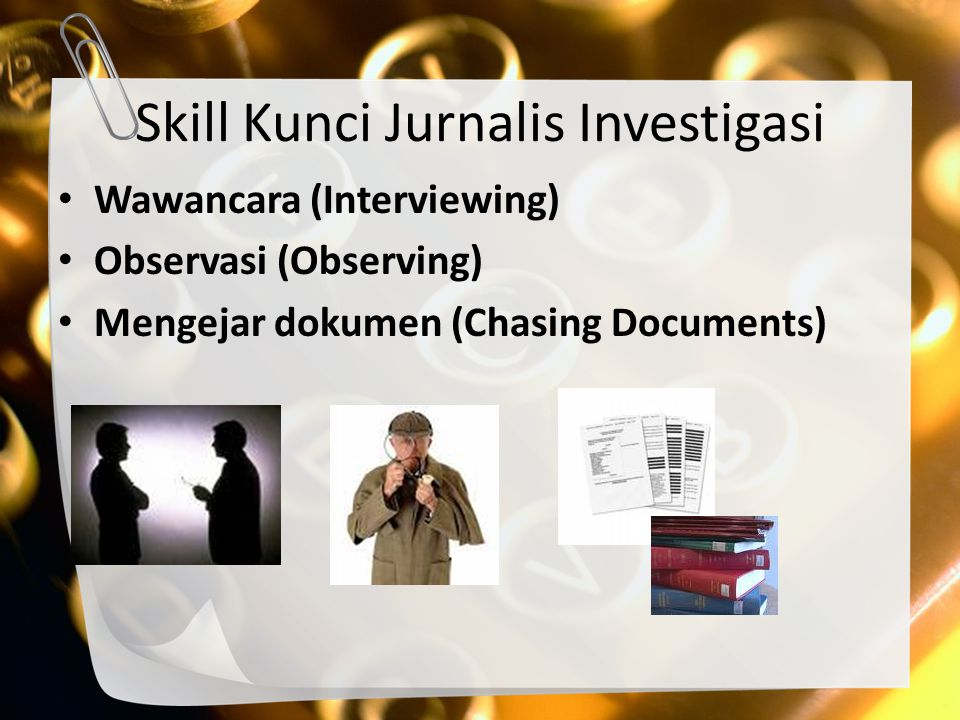 Skill Kunci Jurnalis Investigasi