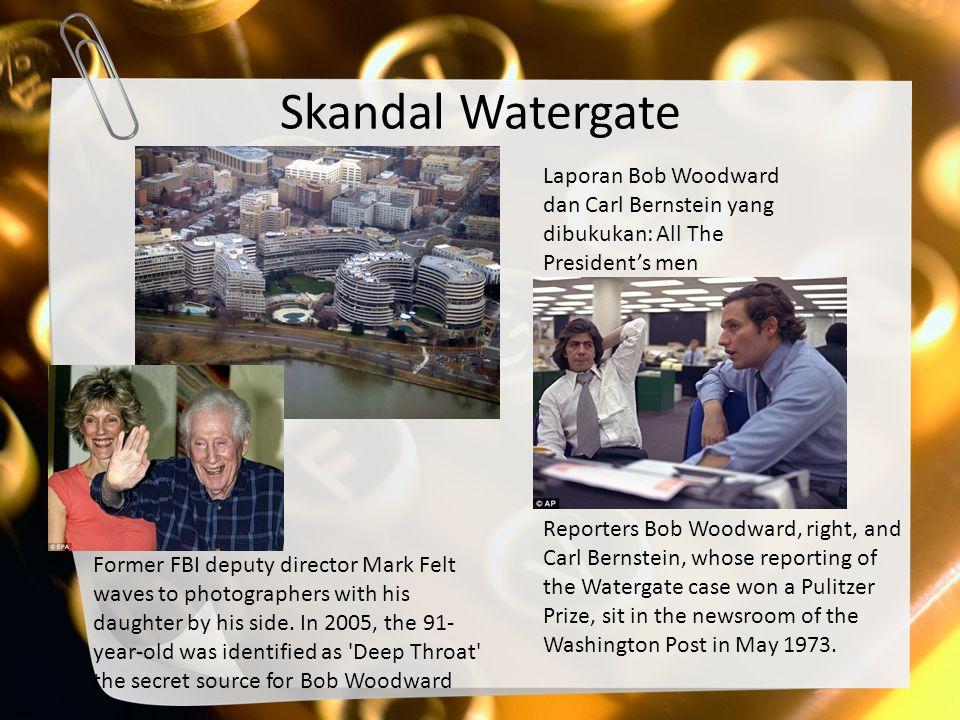 Skandal Watergate Laporan Bob Woodward dan Carl Bernstein yang dibukukan: All The President's men.
