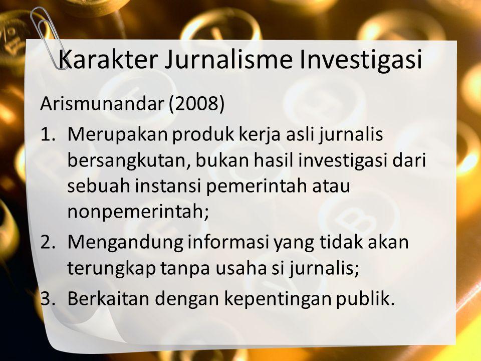Karakter Jurnalisme Investigasi