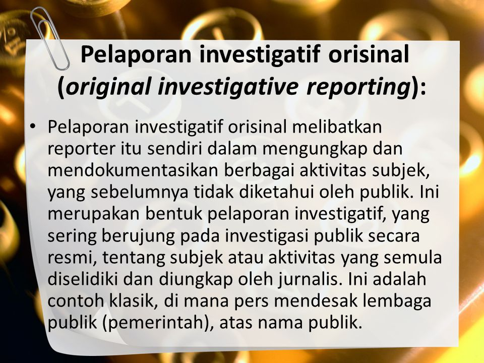 Pelaporan investigatif orisinal (original investigative reporting):