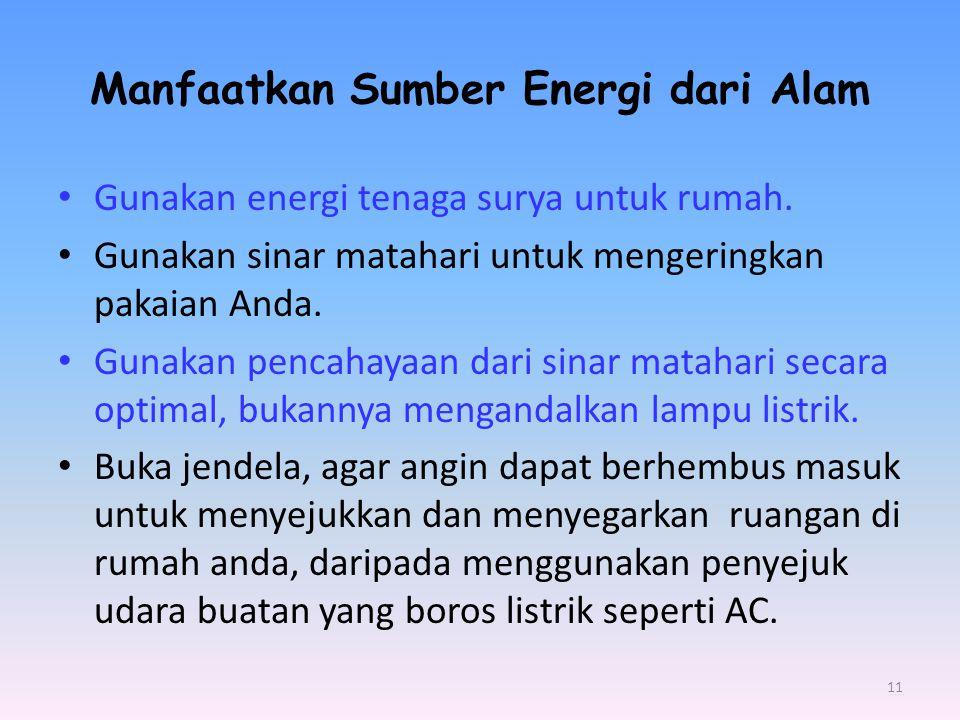 Manfaatkan Sumber Energi dari Alam