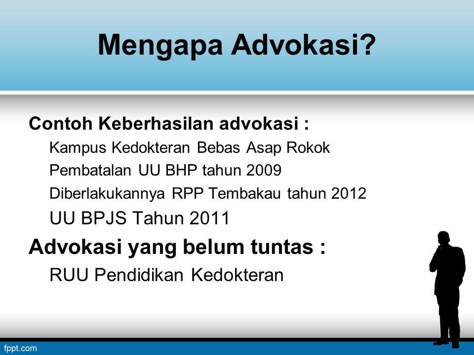 Mengapa Advokasi Advokasi yang belum tuntas :