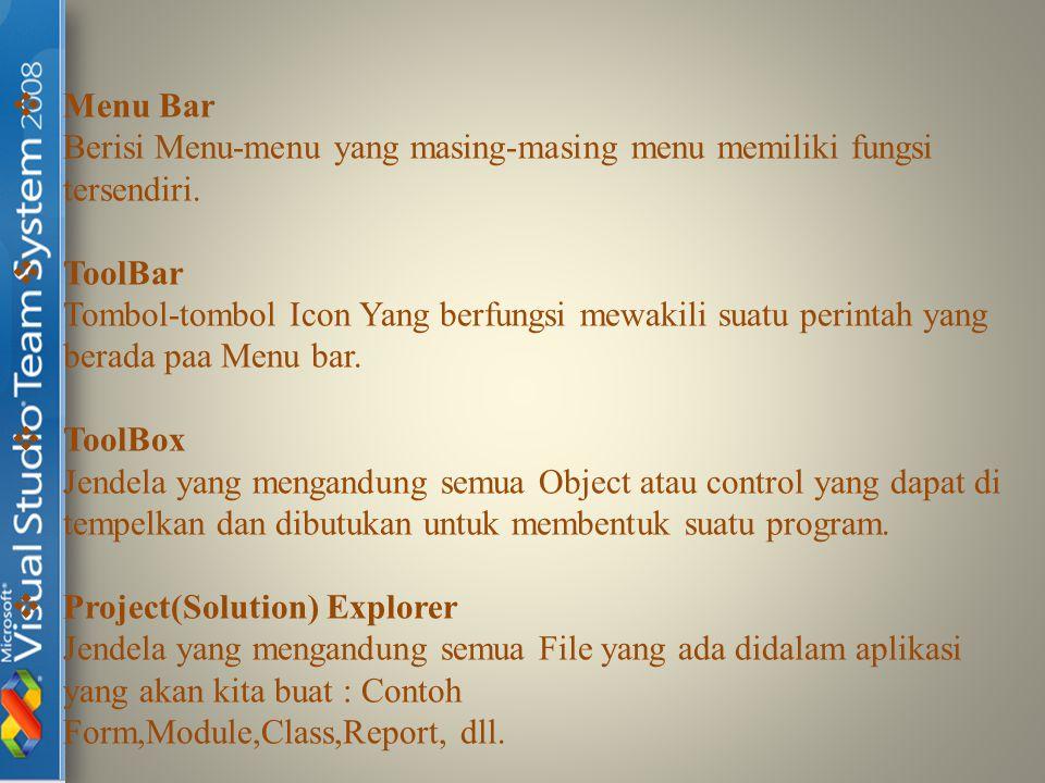 Menu Bar Berisi Menu-menu yang masing-masing menu memiliki fungsi. tersendiri. ToolBar.