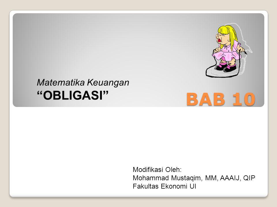 BAB 10 OBLIGASI Matematika Keuangan Modifikasi Oleh: