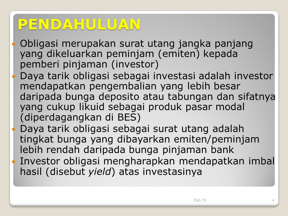PENDAHULUAN Obligasi merupakan surat utang jangka panjang yang dikeluarkan peminjam (emiten) kepada pemberi pinjaman (investor)