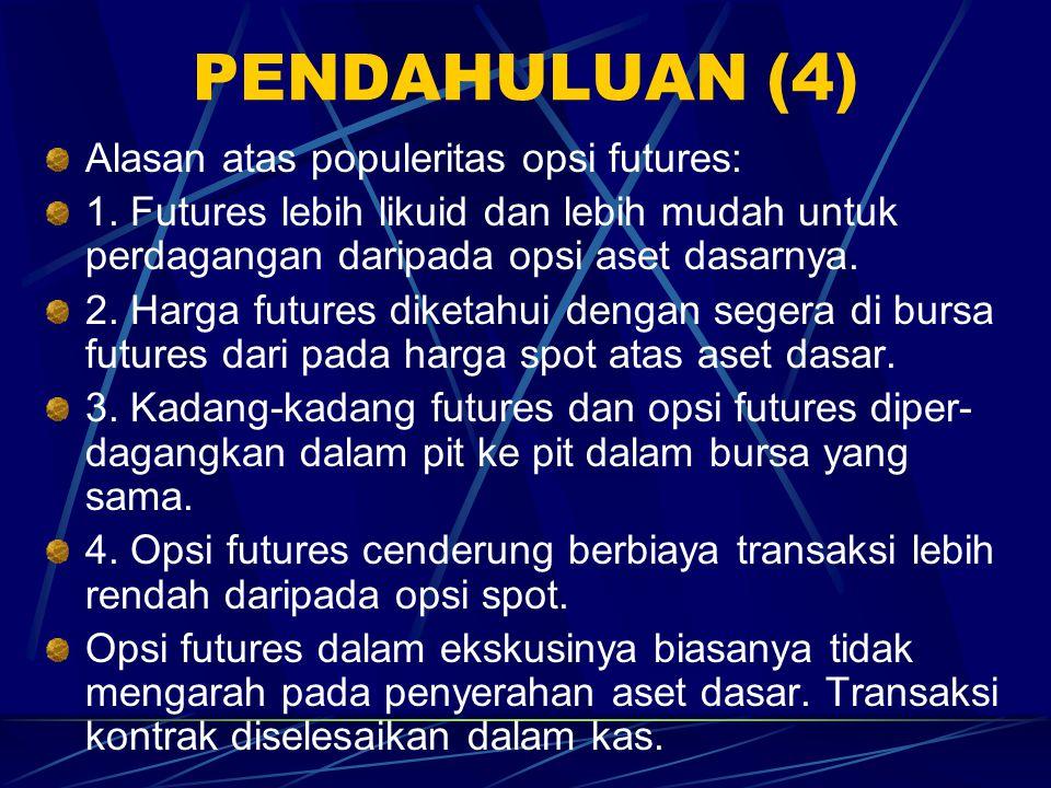 PENDAHULUAN (4) Alasan atas populeritas opsi futures: