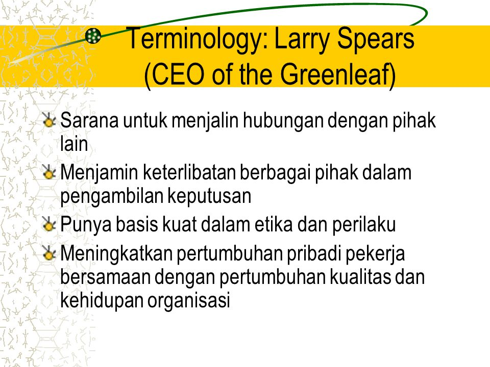 Terminology: Larry Spears (CEO of the Greenleaf)