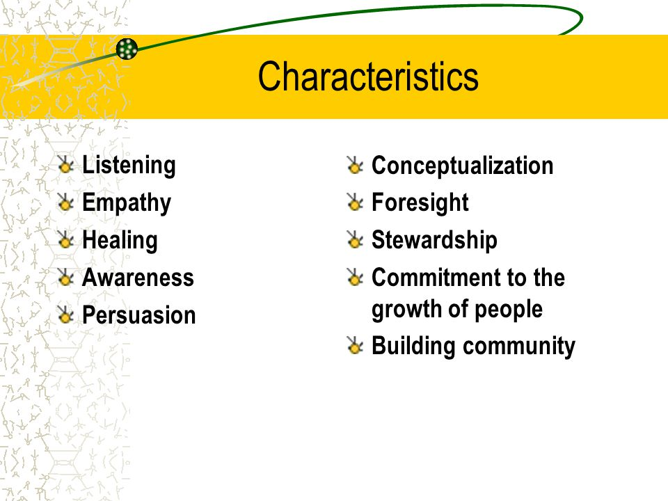 Characteristics Listening Empathy Healing Awareness Persuasion