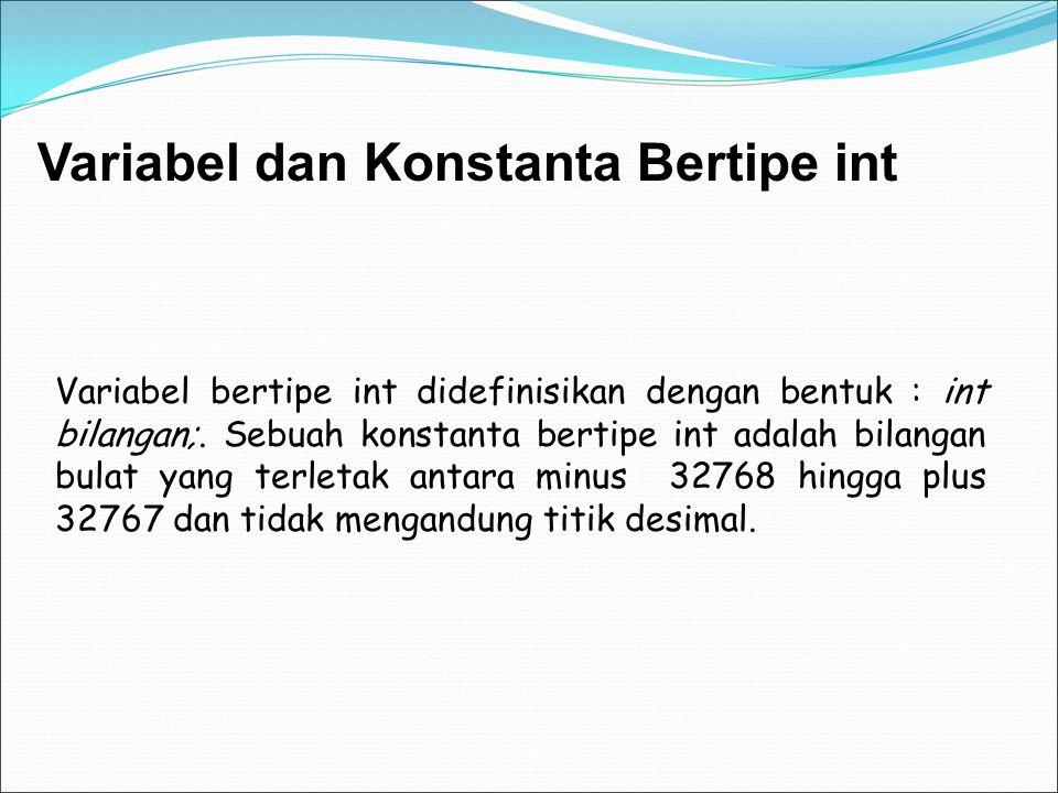 Variabel dan Konstanta Bertipe int