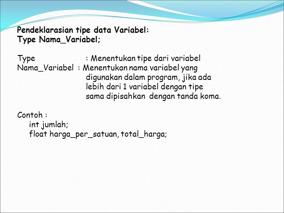 Pendeklarasian tipe data Variabel: