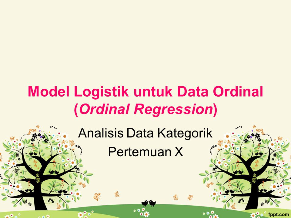 Model Logistik untuk Data Ordinal (Ordinal Regression)