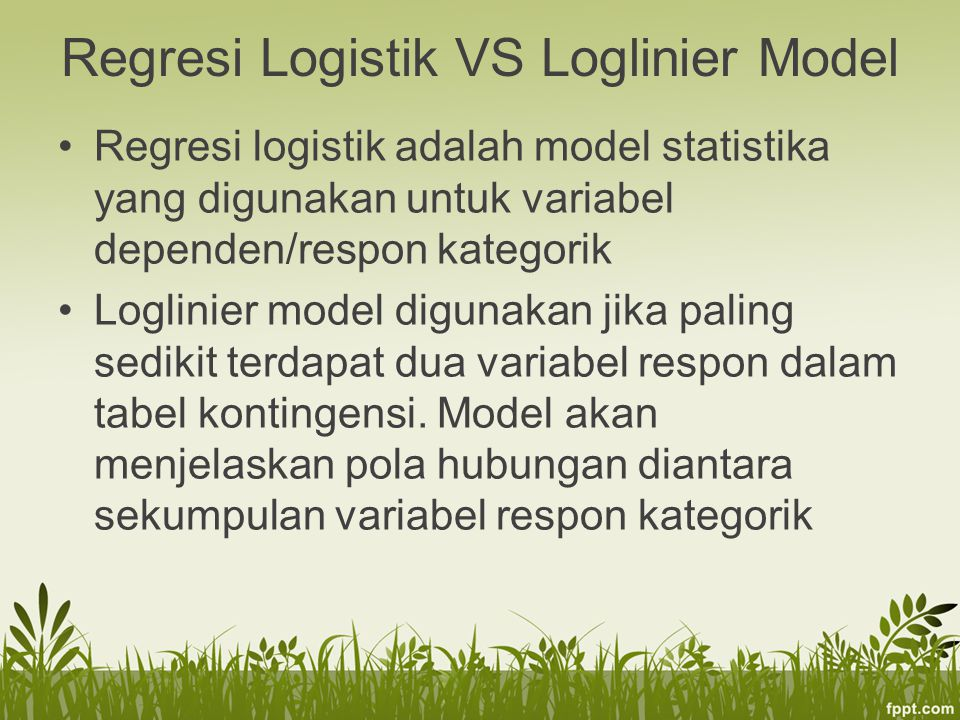 Regresi Logistik VS Loglinier Model