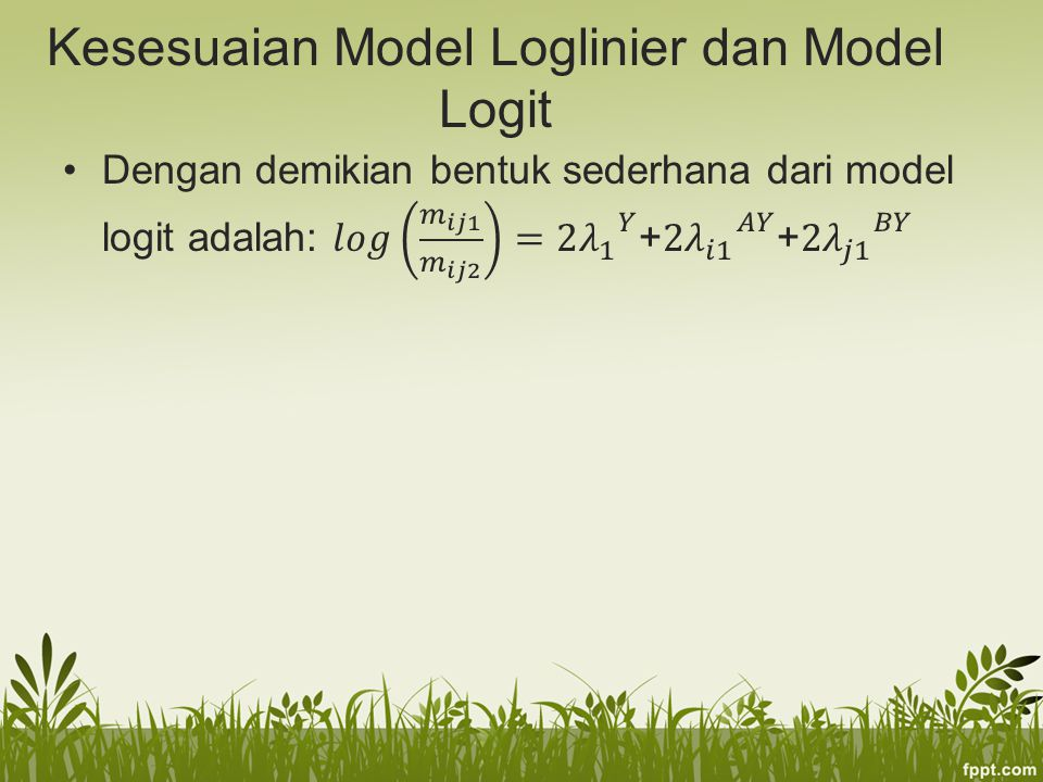 Kesesuaian Model Loglinier dan Model Logit