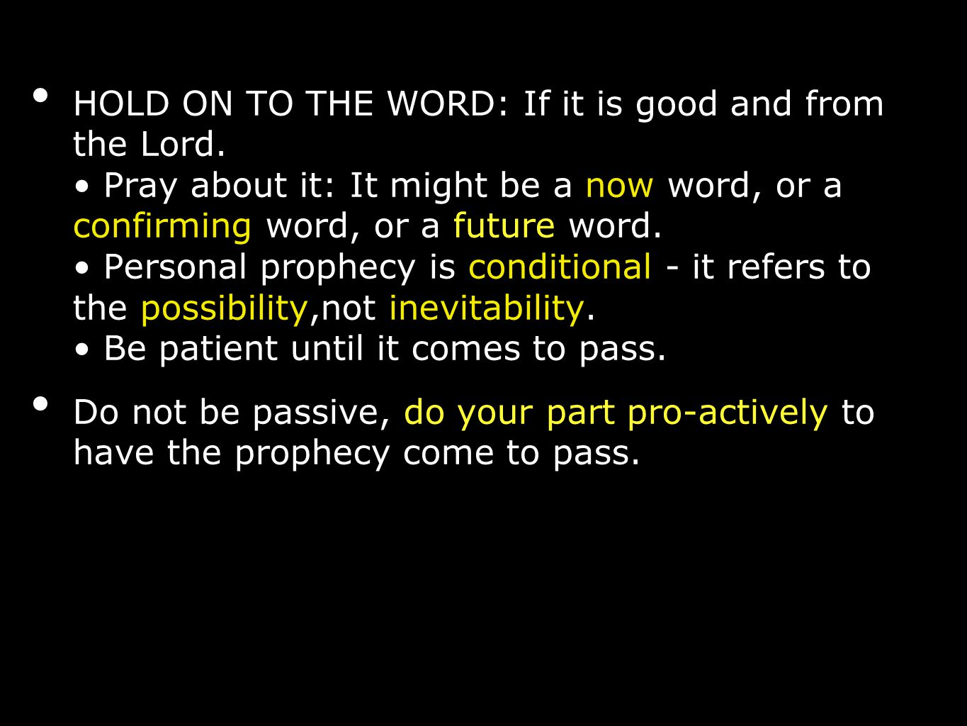HOLD ON TO THE WORD: If it is good and from the Lord