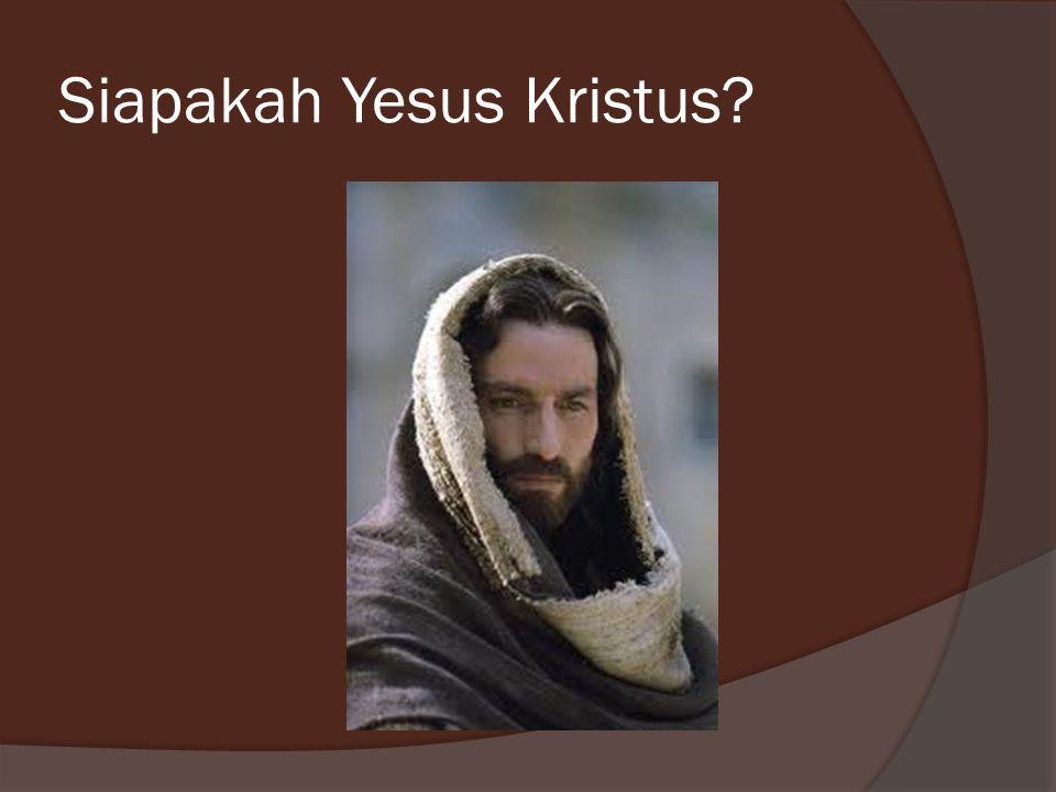 Siapakah Yesus Kristus
