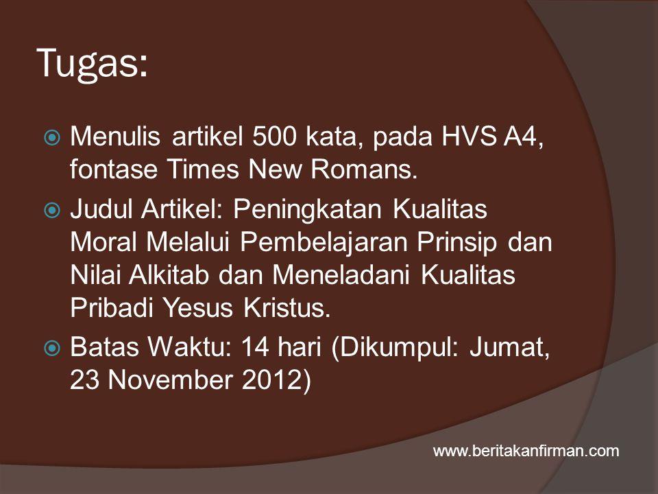 Tugas: Menulis artikel 500 kata, pada HVS A4, fontase Times New Romans.