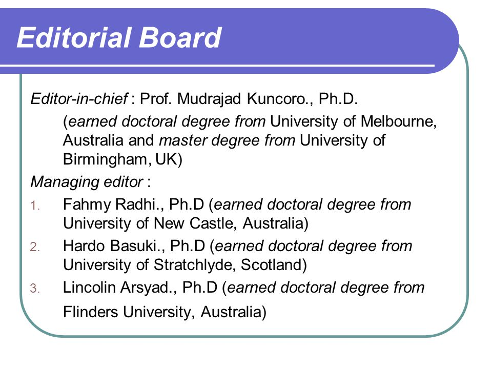 Editorial Board Editor-in-chief : Prof. Mudrajad Kuncoro., Ph.D.