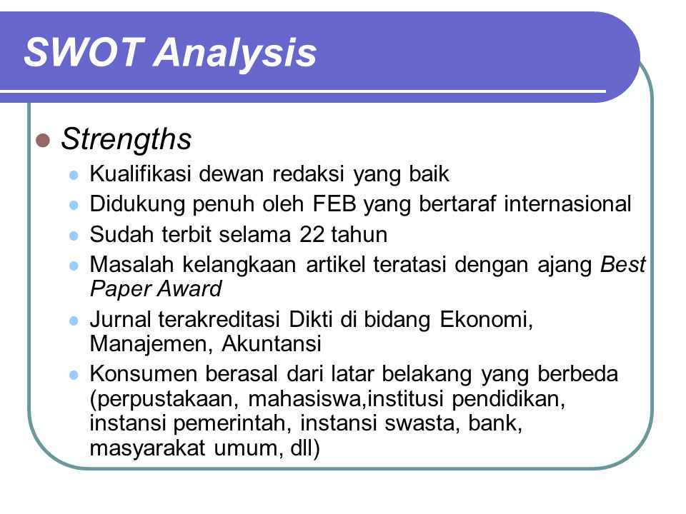 SWOT Analysis Strengths Kualifikasi dewan redaksi yang baik