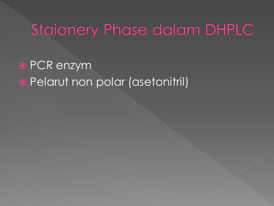 Staionery Phase dalam DHPLC