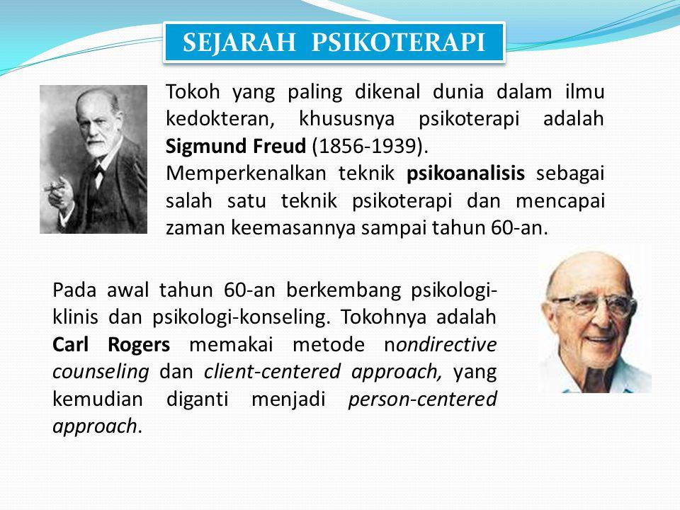 SEJARAH PSIKOTERAPI Tokoh yang paling dikenal dunia dalam ilmu kedokteran, khususnya psikoterapi adalah Sigmund Freud (1856-1939).