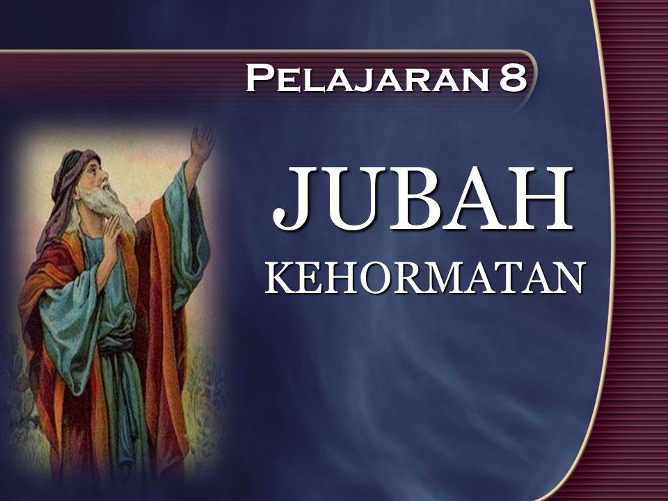 Pelajaran 8 JUBAH KEHORMATAN