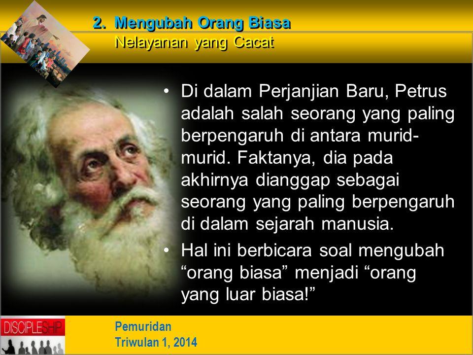 2. Mengubah Orang Biasa Nelayanan yang Cacat