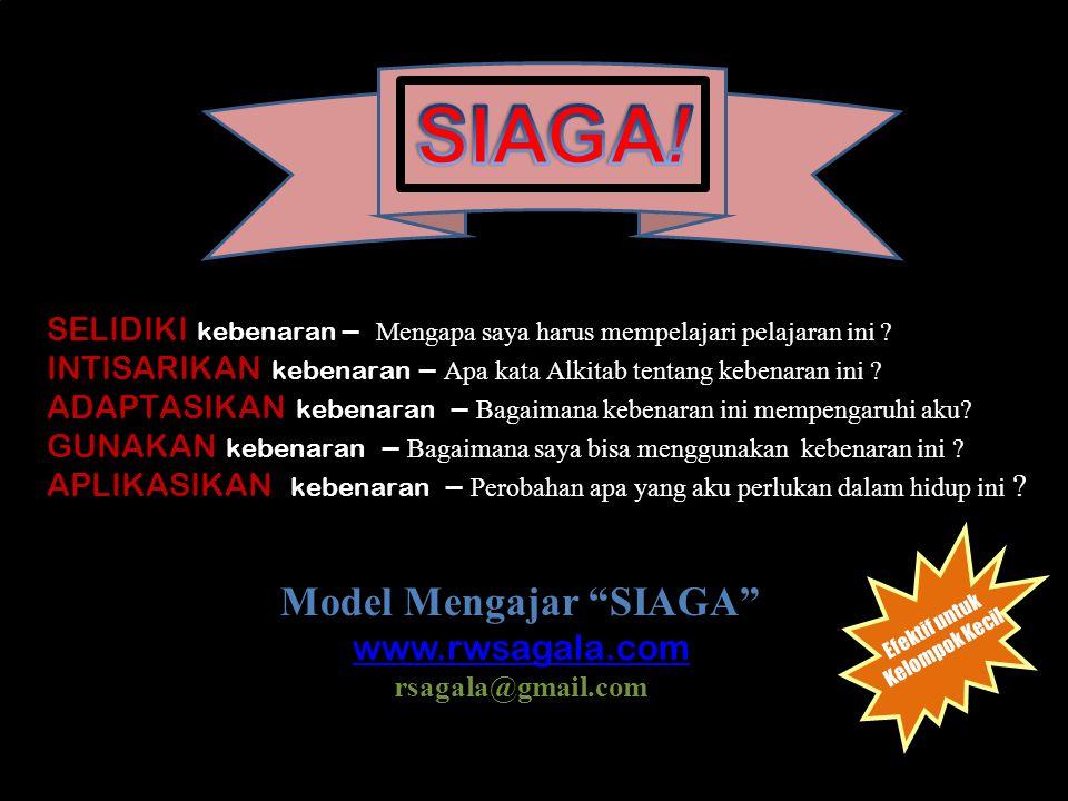 SIAGA! Model Mengajar SIAGA www.rwsagala.com rsagala@gmail.com