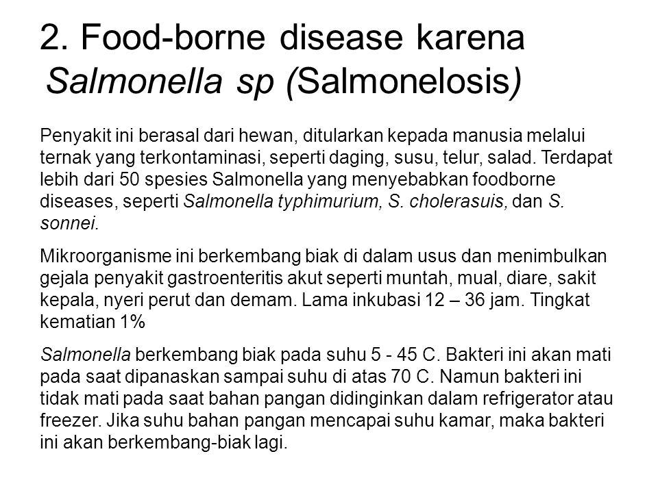 2. Food-borne disease karena Salmonella sp (Salmonelosis)