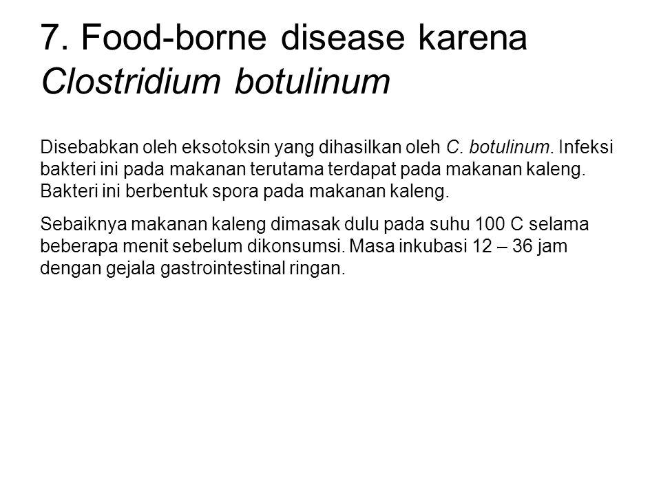 7. Food-borne disease karena Clostridium botulinum