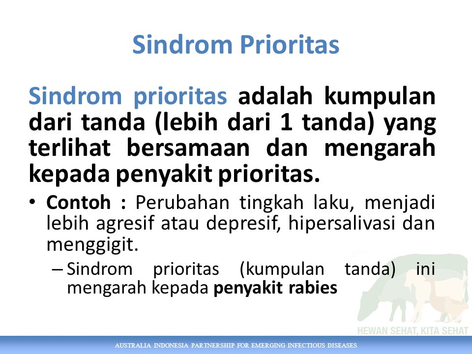 Sindrom Prioritas Sindrom prioritas adalah kumpulan dari tanda (lebih dari 1 tanda) yang terlihat bersamaan dan mengarah kepada penyakit prioritas.